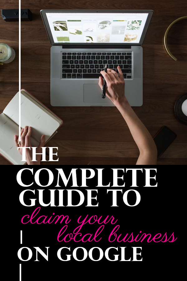 pin for the complete guide to claim your local business on google